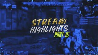 Stream Highlights - Part 15!