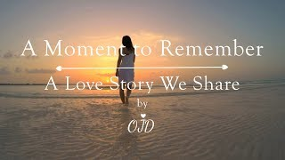 Video A MOMENT TO REMEMBER MP3, 3GP, MP4, WEBM, AVI, FLV Januari 2018