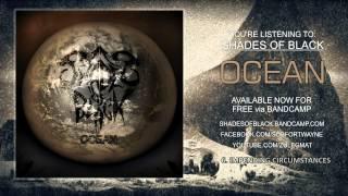 Video Shades of Black: Ocean Full Album Stream MP3, 3GP, MP4, WEBM, AVI, FLV April 2019