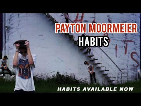 Payton Moormeier - habits (official music)