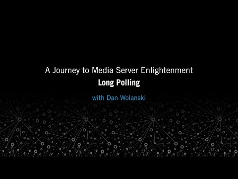 Long Polling: A Journey to Media Server Enlightenment