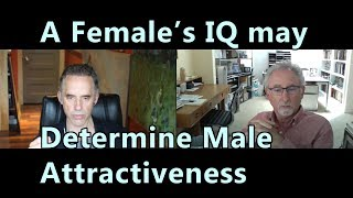 A Female's IQ May Determine Male Attractiveness - Jordan Peterson