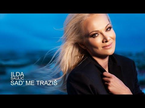 Sad me tražiš - Ilda Šaulić - nova pesma, tekst pesme i tv spot