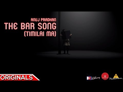 (Timilai Ma (The Bar Song) - Anuj Pradhan   Arbitrary Originals - Duration: 4 minutes, 26 seconds.)