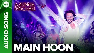 """Listen to all the Songs from Munna Michael out here: http://bit.ly/MunnaMichaelAllSongsCatch the cool moves and grooves from the best dance anthem of the year """"Main Hoon"""".Song: Main HoonSinger: Siddharth MahadevanMusic: Tanishk BaagchiLyrics: KumaarProgrammed & Arranged By: Abhijit VaghaniFor caller tunes dial:Airtel - 5432116262649Vodafone - 5379575235Idea - 567899575235Movie: Munna MichaelCast: Tiger Shroff, Nawazuddin Siddiqui & Nidhhi AgerwalDirected By: Sabbir KhanProduced By: Eros International & Viki Rajani""""Munna Michael"""" releases in theatres on 21st July, 2017.To watch more log on to http://www.erosnow.comFor all the updates on our movies and more:https://www.youtube.com/ErosNowhttps://twitter.com/#!/ErosNowhttps://www.facebook.com/ErosNowhttps://www.facebook.com/erosmusicindiahttps://plus.google.com/+erosentertainmenthttp://www.dailymotion.com/ErosNowhttps://vine.co/ErosNow http://blog.erosnow.com"""