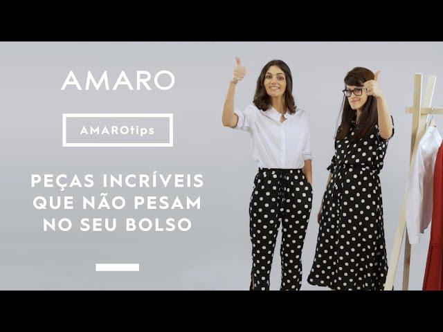 PEÇAS INCRÍVEIS QUE NÃO PESAM NO SEU BOLSO | #AMAROtips - Amaro