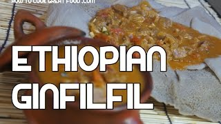 Ethiopian Food Ginfilfil Recipe - Beef Shiro Amharic Injera Enjera