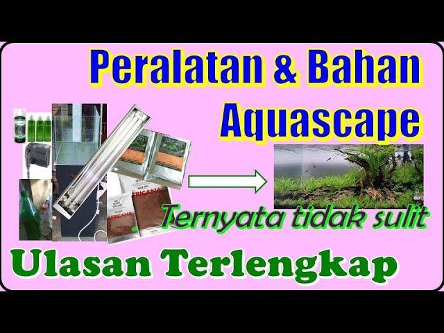 Tutorial Aquascape   Peralatan Dan Bahan Yang Diperlukan