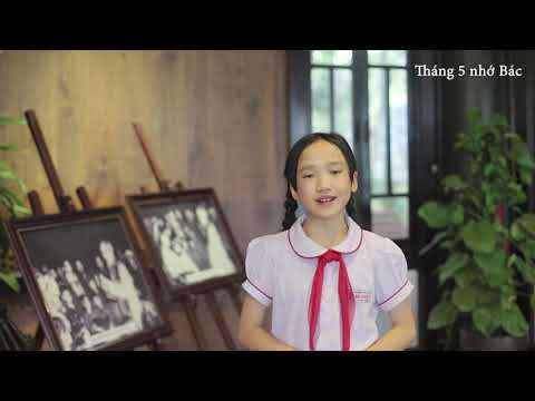 Tháng 5 nhớ Bác - Học sinh Bùi Hòa An và Chung Diễm Ngọc Hà - Lớp 5A6