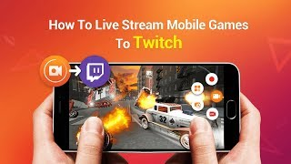 How to Live Stream Games to Twitch Using DU Recorder - Twitch Streaming Guide