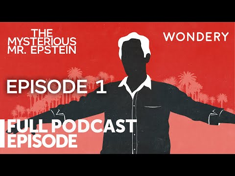 The Mysterious Mr. Epstein: Episode 1 — The Story of Jeffrey Epstein