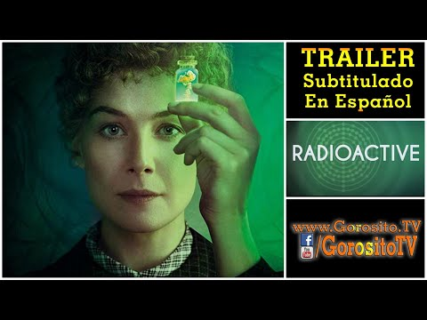 RADIOACTIVE Trailer Subtitulado al Español Rosamund Pike / Marie Curie / Anya Taylor-Joy / Sam Riley