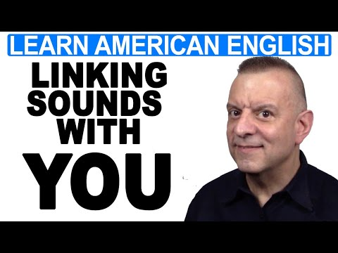 Linking Sounds With YOU (Liaison) – Natural American English Pronunciation Lesson