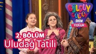 güldüy güldüy show çocuk 2. bölüm uludağ tatili skeci