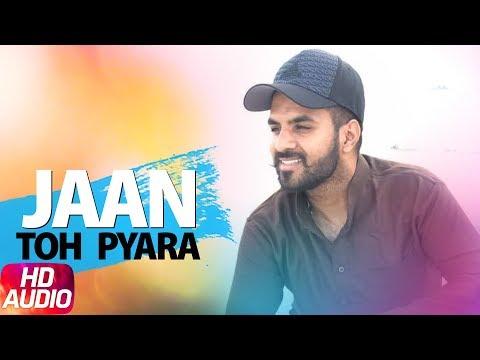 Jaan Ton Pyara | Full Video Song | Happy Raikoti | New Punjabi Song 2017 | Speed Records