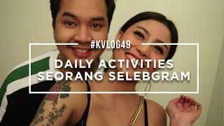 #KVLOG49 - DAILY ACTIVITY SEORANG SELEBGRAM