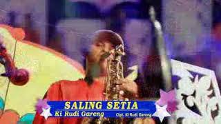 Saling Setia - Ki Rudi Gareng