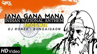 Jana Gana Mana    Indian National Anthem    Avicii Mix    Dj Ronex    Bongaigaon