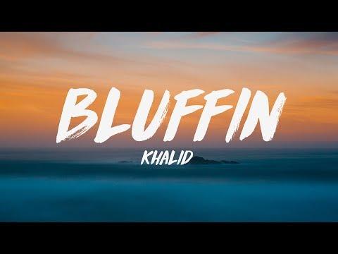Khalid - Bluffin' (Lyrics) ♪