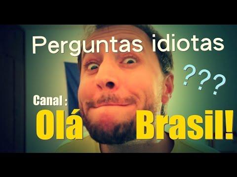 Perguntas idiotas – Olá Brasil