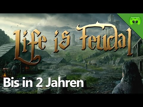 LIFE IS FEUDAL # 11 - Bis in 2 Jahren «» Let's Play Life is Feudal: Your Own | Full HD