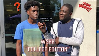 WSHH QUESTIONS : COLLEGE EDITION