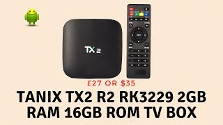 TANIX TX2 R2 RK3229 2GB RAM 16GB ROM TV BoxIf you're after a cheap budget Android TV Box then for $35 or £27 you can get theTANIX TX2 R2. It's not a bad little TV Box for the money and will stream 4K Movies and TV Shows with ease. If gaming is your thing it can play games from the Google Play Store. Check out my review and if you don't like what you see check out the TV box clearance link below for more great deals.TANIX TX2 R2: https://goo.gl/GLDEmXTV Box clearance: https://goo.gl/YXGQT2Game Joypad ControllerUK http://amzn.to/2vdTltYUS http://amzn.to/2eTcACtRii i8 2.4GHz RF Mini Wireless Keyboard with Touch PadUS http://amzn.to/2eTiwv8UK http://amzn.to/2uItS96Features:CPU: Rk3229 Cortex Processor 2.0GHzGPU: Penta-Core ARM Mali-450RAM: 2GBROM: 16GB  EMMC FLASHOS: Android 6.0WIFI: 2.4G Ethernet: 10/100MBlutooth: 2.1Video Decode: H.265Join our forumhttp://www.briteccomputers.co.uk/forum