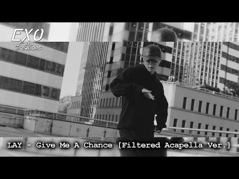 LAY - Give Me A Chance (Filtered Acapella Ver.)