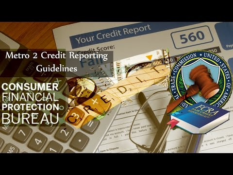 Reporting Your Credit Data, METRO2, E OSCAR & New Tougher FCRACFPB Compliance