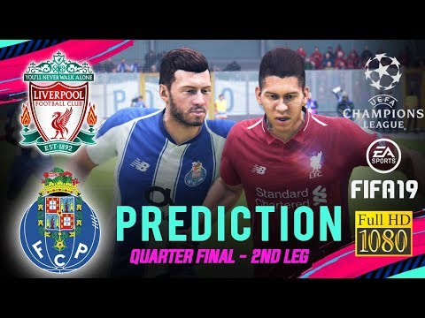 FC PORTO Vs LIVERPOOL | FIFA 19 UCL Predict Quarter Final ● 2nd Leg | Broadcast Camera - 1080HD