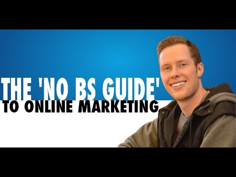 The No BS Guide To ONLINE MARKETING - Online Marketing Strategies