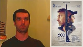 600 Miles (2015) - movie review