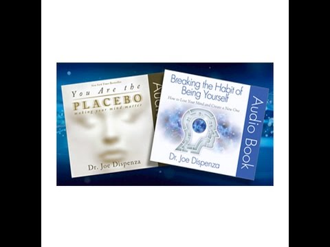 Audio Books: You Are the Placebo & Breaking the Habit of Being Yourself