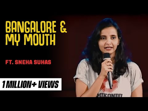Bangalore and My Mouth  Stand-Up Comedy by Sneha Suhas