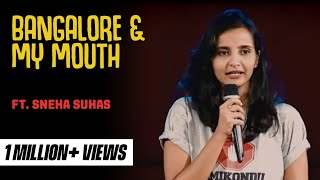 Bangalore and My Mouth | Stand-Up Comedy by Sneha Suhas