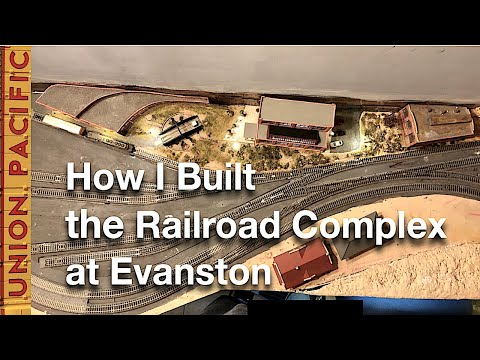 How I Built the Railroad Complex at Evanston on My N-Scale Layout
