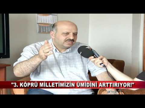 """""""3. KÖPRÜ MİLLETİMİZİN ÜMİDİNİ ARTTIRIYOR"""""""