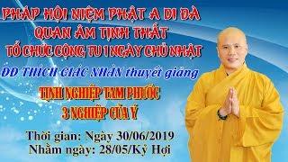 ĐĐ Thích Giác Nhàn Thuyết Giảng Tịnh Nghiệp Tam Phước ngày 30/06/2019