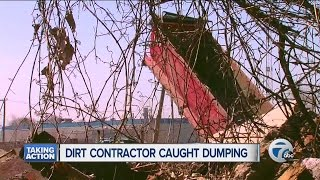 Dirt contractor finally caught in the act after illegally dump...