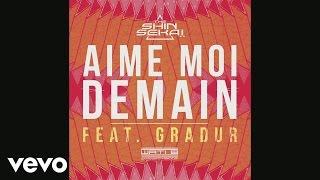 The Shin Sekaï - Aime moi demain (Audio) ft. Gradur - YouTube