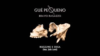 GUÈ PEQUENO - Ruggine e Ossa feat. Julia Lenti (Audio)
