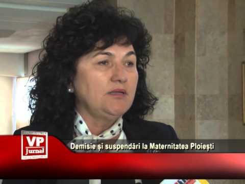 Demisie și suspendări la Maternitatea Ploiești