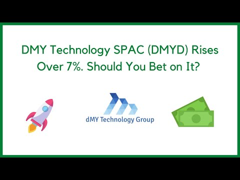 DMY Technology SPAC (DYMC) Rises Over 7%. Should You Bet On It?