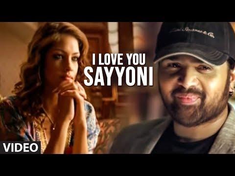 I Love You Sayyoni Full Video Song - Aap Kaa Surroor | Himesh Reshammiya