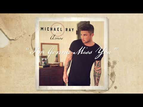 "Michael Ray - ""I'm Gonna Miss You"" (Official Audio)"