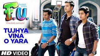T-Series Marathi Presents TUJHYA VINA O YARA (MARATHI) - F.U. (FRIENDSHIP UNLIMITED)  फ्रेंड्शिप अनलिमिटेड  SONU NIGAM GULSHAN KUMAR, MAHESH MANJREKAR MO...