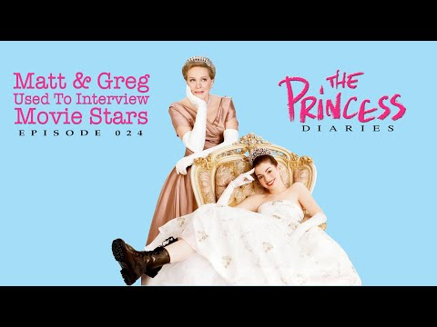 Matt And Greg Used To Interview Movie Stars - The Princess Diaries