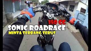 Video TESTRIDE SONIC ROADRACE 150CC - SUARANYA SANGAR ABIS MP3, 3GP, MP4, WEBM, AVI, FLV Maret 2019