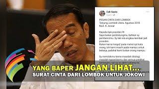 Video Surat Dari Lombok Untuk Presiden Jokowi Bikin EMOSI Bercampur NANGIS MP3, 3GP, MP4, WEBM, AVI, FLV Mei 2019