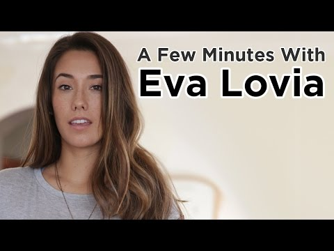 A Few Minutes With Eva Lovia